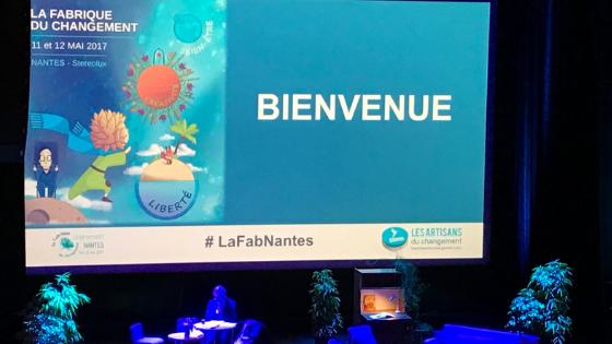L'édition 2017 de la Fabrique du changement à Nantes, une belle journée inspirante faite de partage et d'expériences enrichissantes !